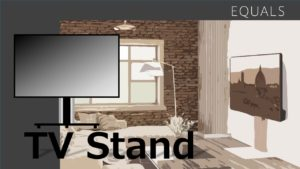 EQUALS TV-STAND IC